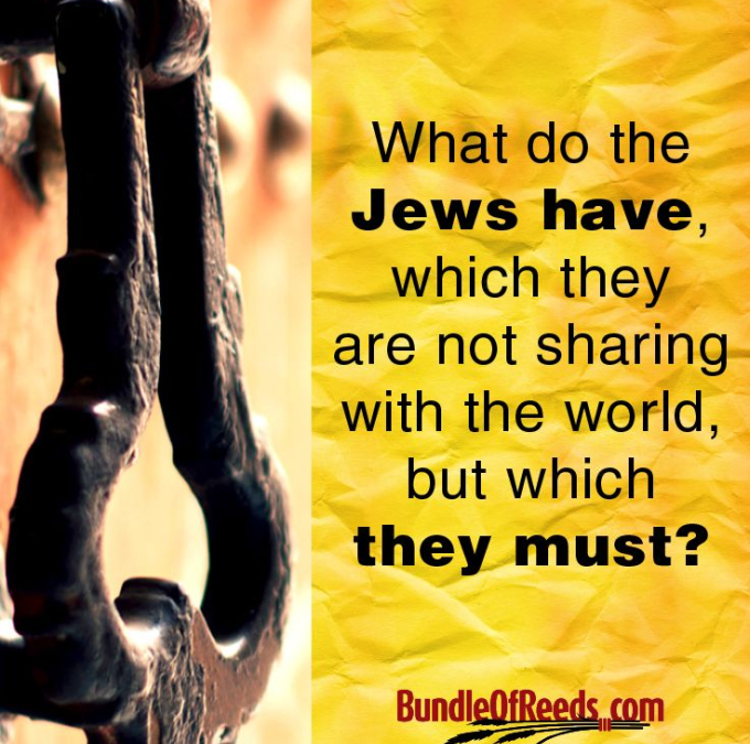 What Do The Jews Have, Which They Are Not Sharing With The World, But Which They Must? [Quotes]