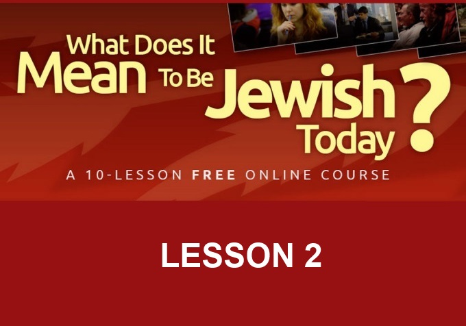 """Lesson 2: """"What Does It Mean To Be Jewish Today?"""" Course"""