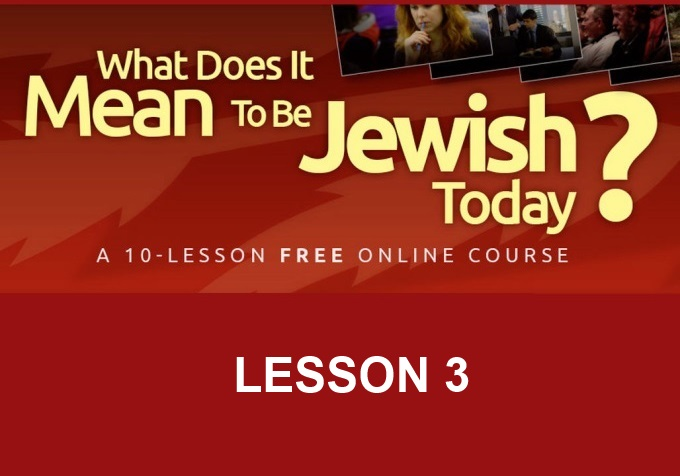 What Does It Mean To Be Jewish Today? Course – Lesson 3